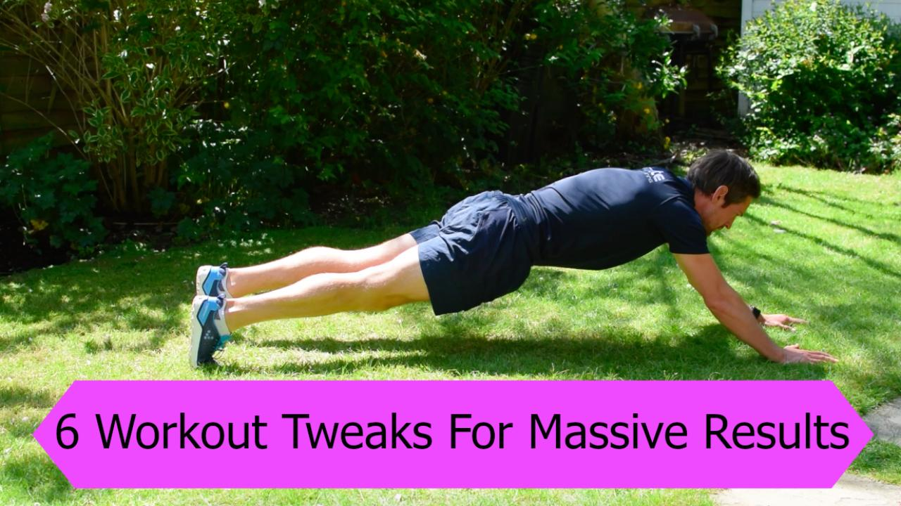 6 Exercise Tweaks For Massive Results